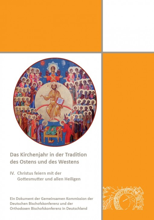 Das Kirchenjahr in der Tradition des Ostens und des Westens  - Christus feiern mit der Gottesmutter