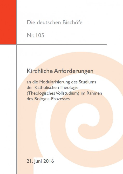 Kirchliche Anforderungen an die Modularisierung des Studiums der Katholischen Theologie (Theologisches Vollstudium) im Rahmen des Bologna-Prozesses
