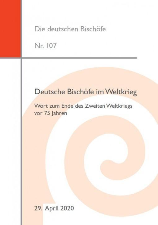 Deutsche Bischöfe im Weltkrieg. Wort zum Ende des Zweiten Weltkriegs vor 75 Jahren