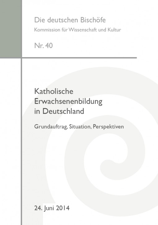 Katholische Erwachsenenbildung in Deutschland – Grundauftrag, Situation, Perspektiven
