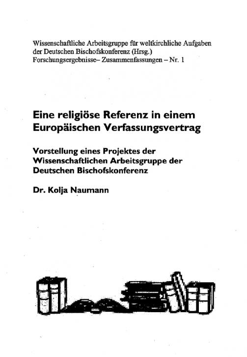 Dr. Kolja Naumann: Eine religiöse Referenz in einem Europäischen Verfassungsvertrag