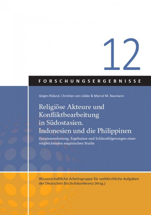 Religiöse Akteure und Konfliktbearbeitung in Südostasien. Indonesien und die Philippinen.