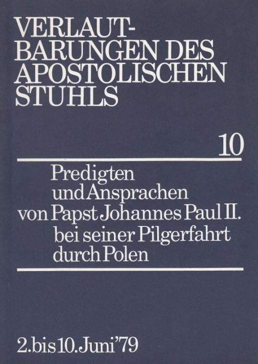 Papst Johannes Paul II: Predigten und Ansprachen bei der Pilgerfahrt durch Polen