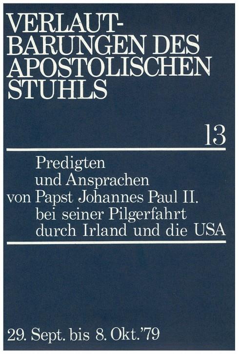 Papst Johannes Paul II.: Predigten und Ansprachen bei der Pilgerfahrt durch Irland und die USA