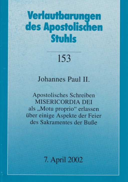 Papst Johannes Paul II.: Apostolisches Schreiben MISERICORDIA DEI