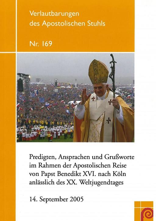 Predigten, Ansprachen und Grußworte im Rahmen der Apostolischen Reise von Papst Benedikt XVI. nach Köln anlässlich des XX. Weltjugendtages