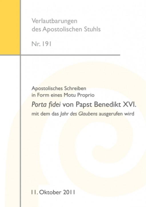 Apostolisches Schreiben in Form eines Motu Proprio Porta fidei von Papst Benedikt XVI. mit dem das Jahr des Glaubens ausgerufen wird.