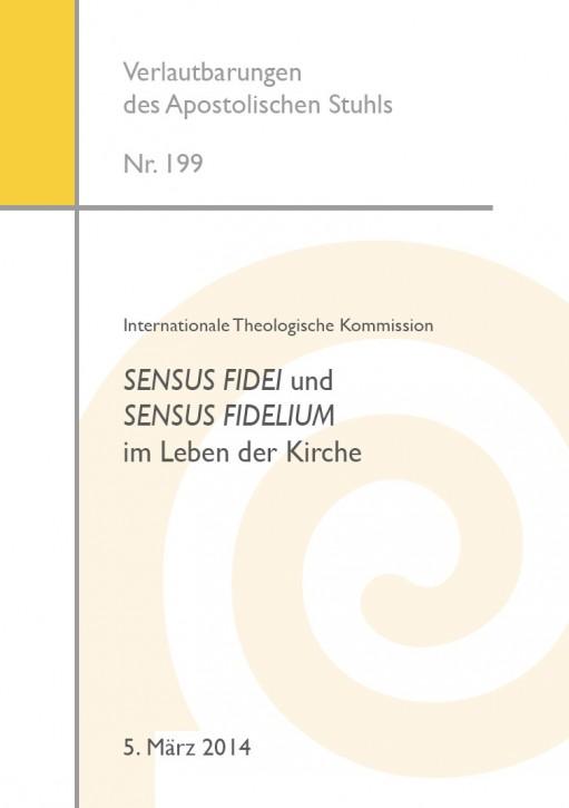 Internationale Theologische Kommission: SENSUS FIDEI und SENSUS FIDELIUM im Leben der Kirche