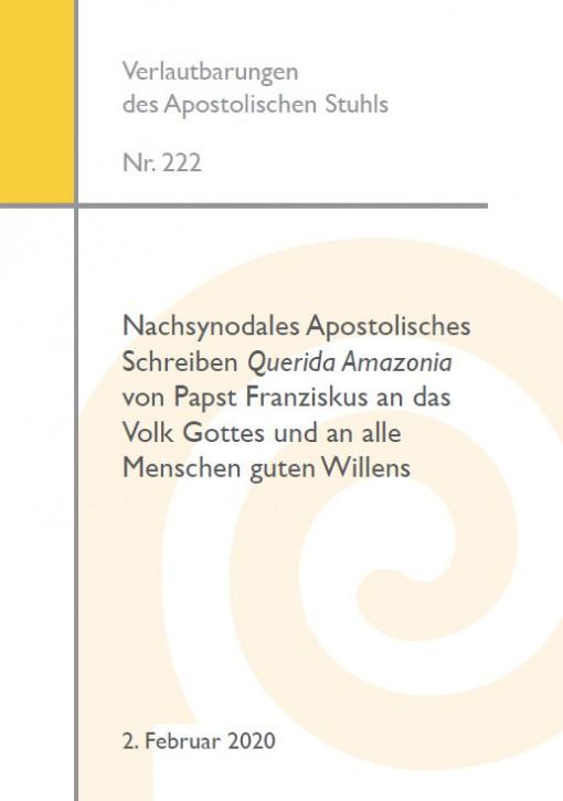 Nachsynodales Apostolisches Schreiben Querida Amazonia von Papst Franziskus an das Volk Gottes und an alle Menschen guten Willens