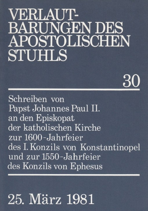 Schreiben von Papst Johannes Paul II. zur 1600-Jahr-Feier des I. Konzils von Konstantinopel und zur 1550-Jahr-Feier des Konzils von Ephesus