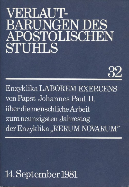 Papst Johannes Paul II.: Enzyklika LABOREM EXERCENS