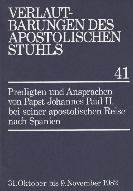 Papst Johannes Paul II.: Predigten und Ansprachen bei der apostolischen Reise nach Spanien