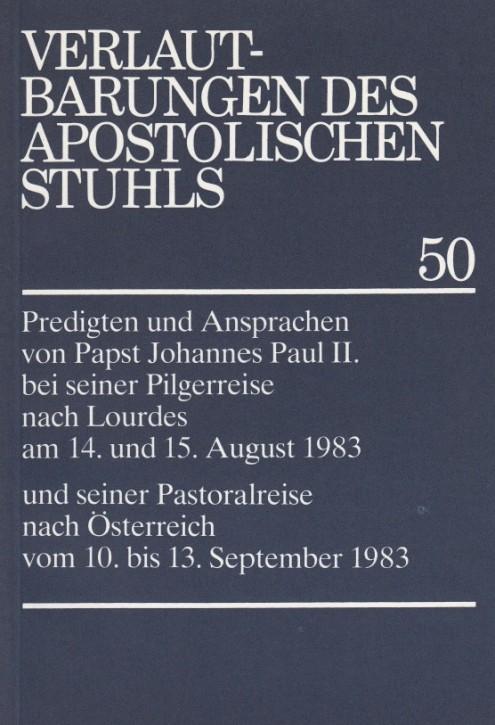 Papst Johannes Paul II.: Predigten und Ansprachen bei der Pilgerreise nach Lourdes und seiner Pastoralreise nach Österreich