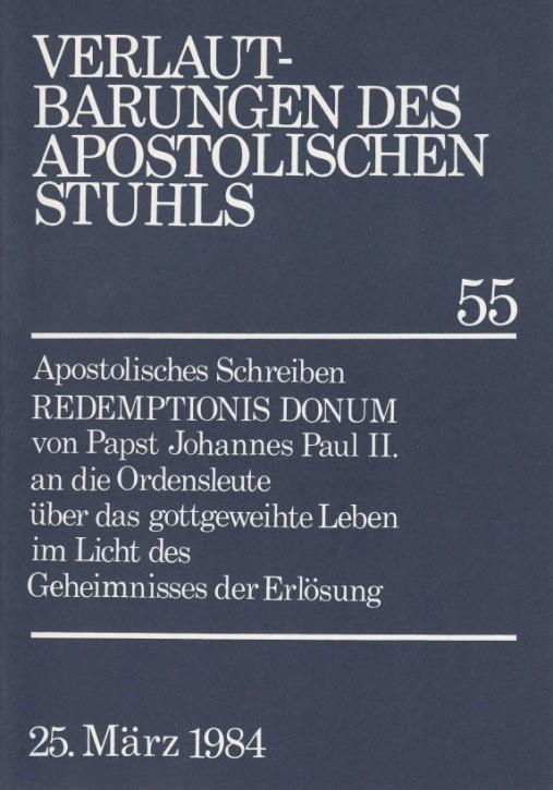 Papst Johannes Paul II.: Apostolisches Schreiben REDEMPTIONIS DONUM über das gottgeweihte Leben im Licht des Geheimnisses der Erlösung