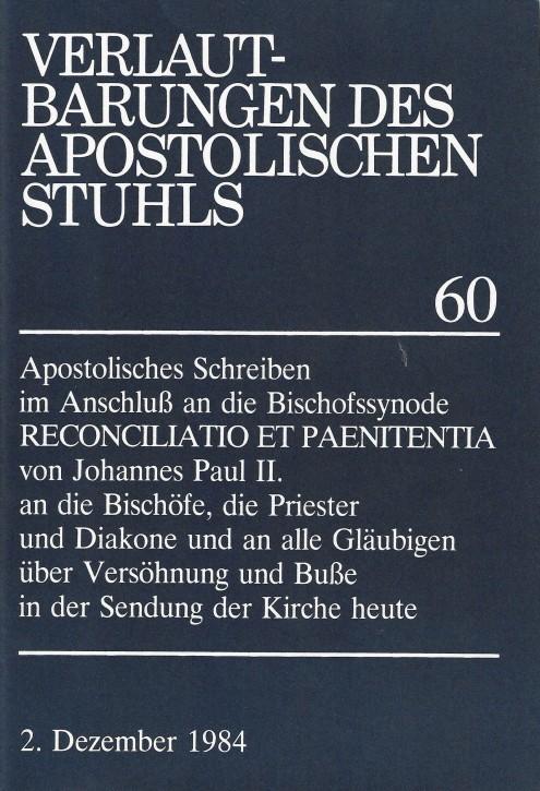 Papst Johannes Paul II.: Apostolisches Schreiben im Anschluß an die Bischofssynode RECONCILIATIO ET PAENITENTIA über Versöhnung und Buße in der Sendung der Kirche heute