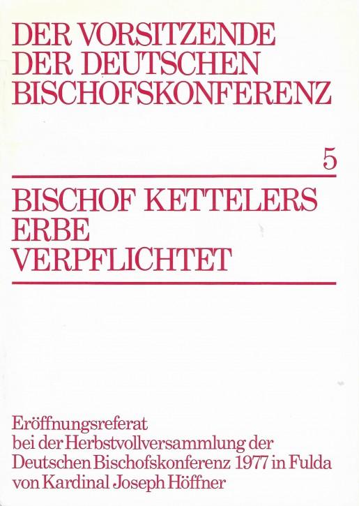 Bischof Kettelers Erbe verpflichtet