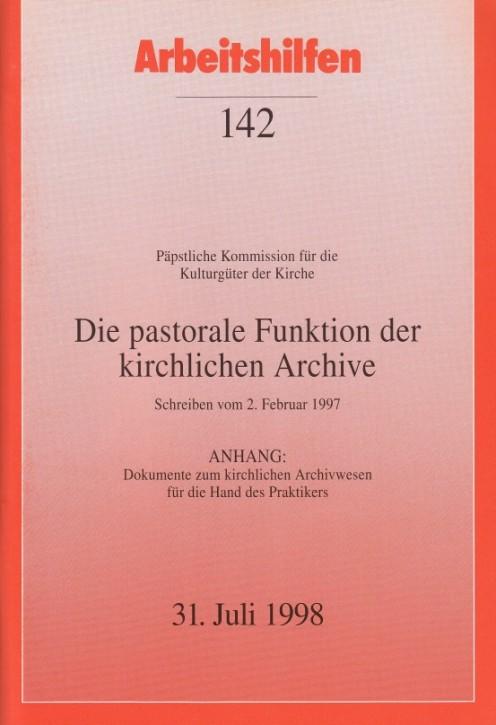 Päpstliche Kommission für die Kulturgüter der Kirche. Die pastorale Funktion der kirchlichen Archive