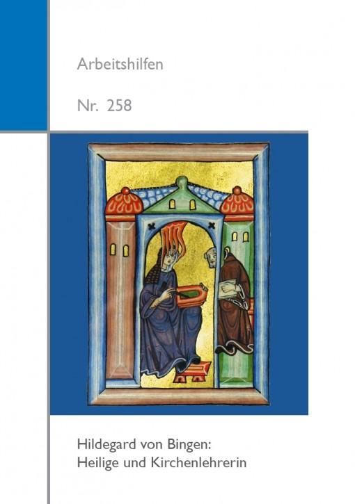 Hildegard von Bingen: Heilige und Kirchenlehrerin