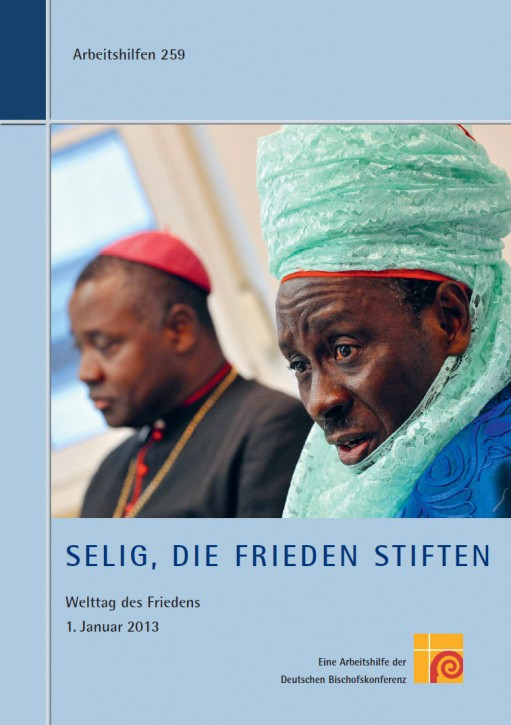 """Selig, die Frieden stiften."" Welttag des Friedens 1. Januar 2013"