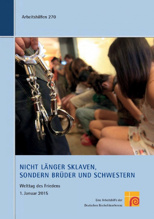 Nicht länger Sklaven, sondern Brüder und Schwestern; Welttag des Friedens 2015
