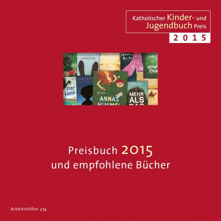 Katholischer Kinder- und Jugendbuchpreis 2015: Preisbuch und empfohlene Bücher