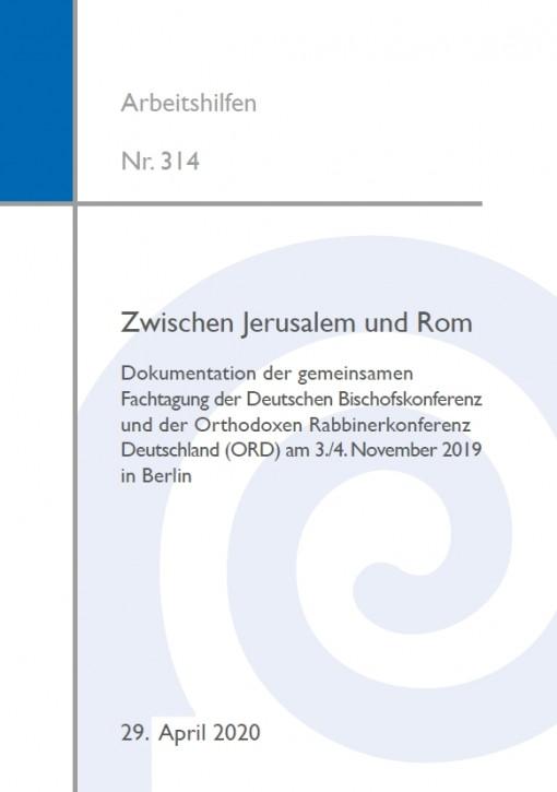 Zwischen Jerusalem und Rom. Dokumentation der gemeinsamen Fachtagung der Deutschen Bischofskonferenz und der Orthodoxen Rabbinerkonferenz Deutschland (ORD) am 3./4. November 2019 in Berlin
