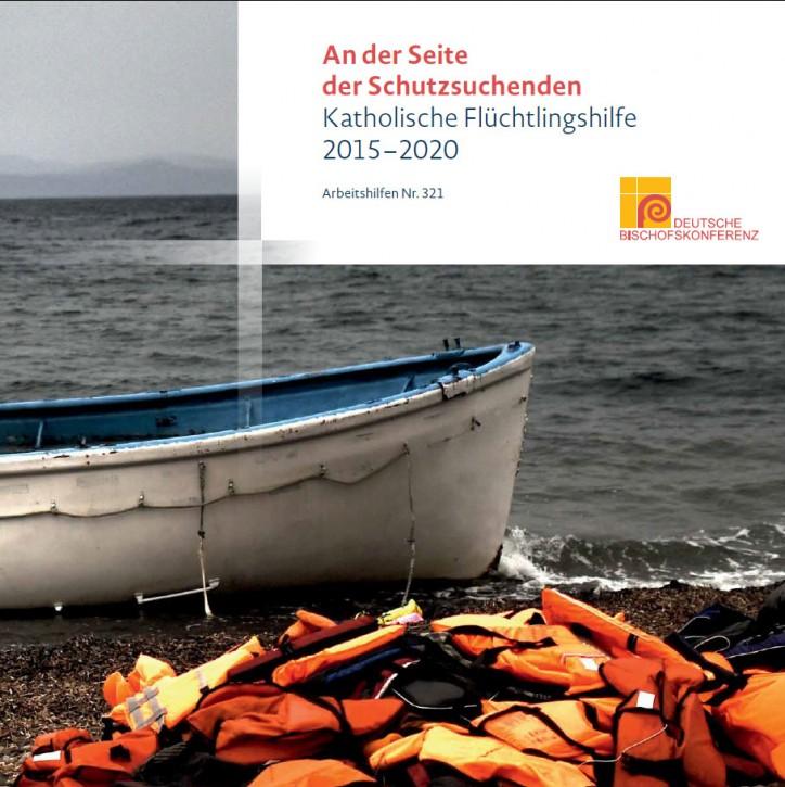 An der Seite der Schutzsuchenden - Katholische Flüchtlingshilfe 2015 - 2020