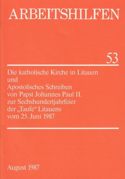 """Die katholische Kirche in Litauen und Apostolisches Schreiben zur Sechshundertjahrfeier der """"Taufe"""" Litauens vom 25. Juni 1987"""