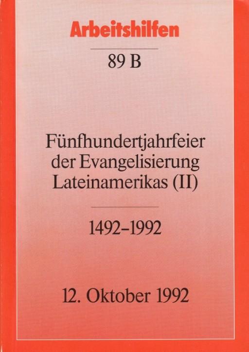 Fünfhundertjahrfeier der Evangelisierung Lateinamerikas (II) 1492–1992