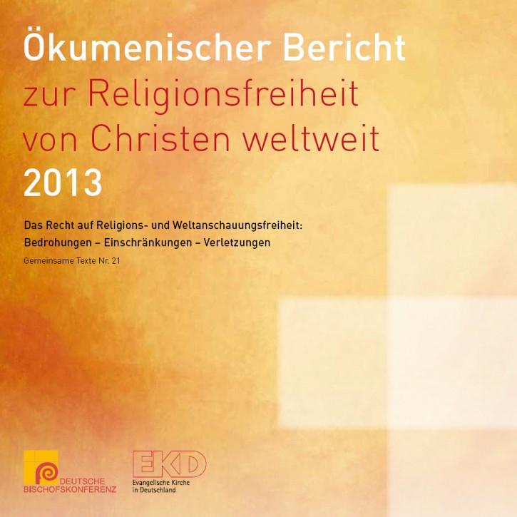Ökumenischer Bericht zur Religionsfreiheit von Christen weltweit 2013.