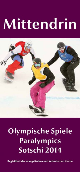 Mittendrin. Olympische Spiele – Paralympics – Sotschi 2014