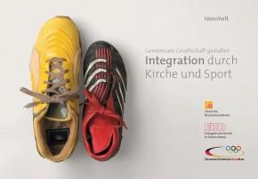 Ideenheft: Gemeinsam Gesellschaft gestalten - Integration durch Kirche/Sport
