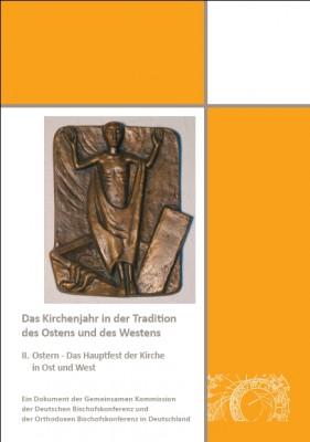 Das Kirchenjahr in der Tradition des Ostens und des Westens