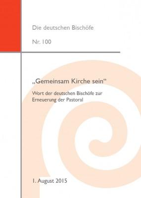 """""""Gemeinsam Kirche sein"""". Wort der deutschen Bischöfe zur Erneuerung der Pastoral"""