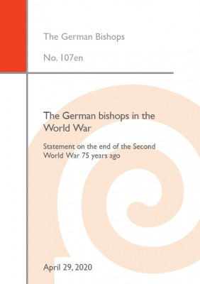 The German bishops in the World War. Statement on the end of the Second World War 75 years ago