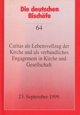 Caritas als Lebensvollzug der Kirche und als verbandliches Engagement in Kirche und Gesellschaft