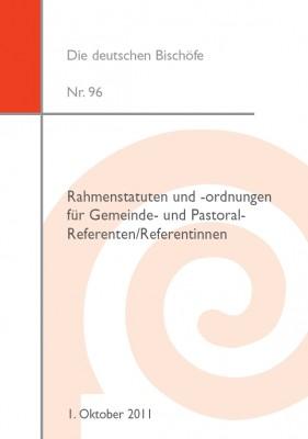 Rahmenstatuten und Rahmenordnungen für Gemeinde- und Pastoralreferentinnen/-referenten