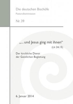 """""""… und Jesus ging mit ihnen"""" (Lk 24,15) - Der Kirchliche Dienst der Geistlichen Begleitung"""