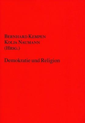 Bernhard Kempen / Kolja Naumann: Demokratie und Religion