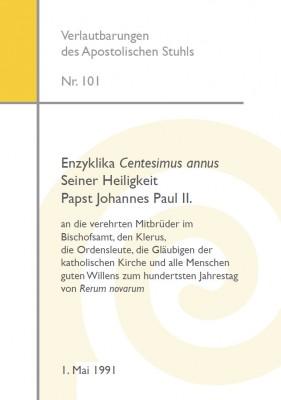 Enzyklika CENTESIMUS ANNUS S. Hl. Papst Johannes Paul II. zum hundertsten Jahrestag von RERUM NOVARUM