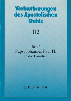 Papst Johannes Paul II.: Briefe an die Familien