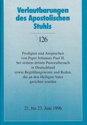 Papst Johannes Paul II.: Predigten und Ansprachen bei seinem dritten Pastoralbesuch in Deutschland