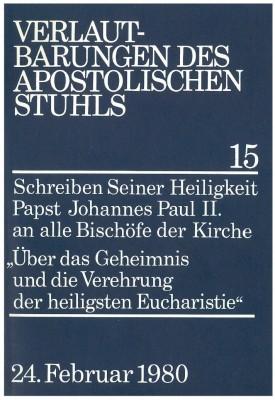 Papst Johannes Paul II.: Schreiben über das Geheimnis und die Verehrung der heiligsten Eucharistie
