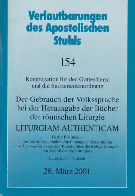Der Gebrauch der Volkssprache bei der Herausgabe der Bücher der römischen Liturgie LITURGIAM AUTHENTICAM