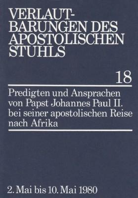 Papst Johannes Paul II.: Predigten und Ansprachen bei der apostolischen Reise nach Afrika