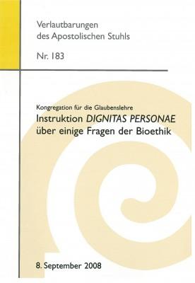 Instruktion DIGNITAS PERSONAE über einige Fragen der Bioethik