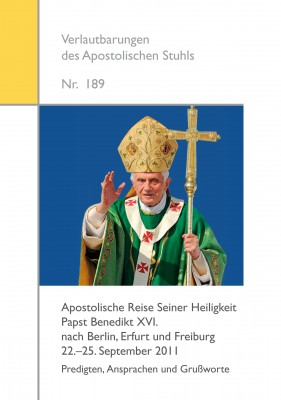 Apostolische Reise Seiner Heiligkeit Papst Benedikt XVI. nach Berlin, Erfurt und Freiburg - 22. bis 25. September 2011