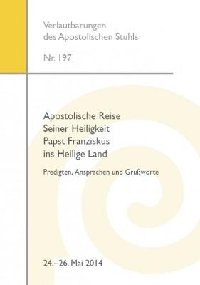 Apostolische Reise Seiner Heiligkeit Papst Franziskus ins Heilige Land