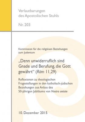 """Kommission für die religiösen Beziehungen zum Judentum """"Denn unwiderruflich sind Gnade und Berufung, die Gott gewährt"""" (Röm 11,29)"""