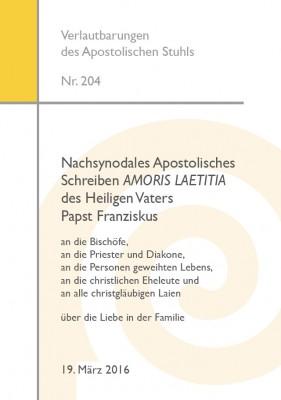Nachsynodales Apostolisches Schreiben AMORIS LAETITIA des Heiligen Vaters Papst Franziskus über die Liebe in der Familie